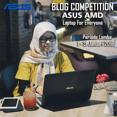 Blog Competition ASUS AMD - Laptop for Everyone by bocahrenyah.com