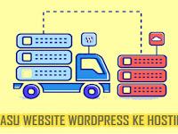 Cara Mudah Migrasi Website dari WordPress Ke Hosting Baru