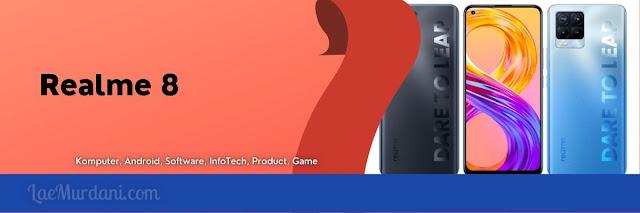 Ulasan Realme 8 Spesifikasi Terbaru dan Harga Terbaik