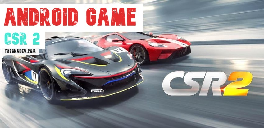 CSR Racing 2 Apk 2.11.0 Unlimited Money