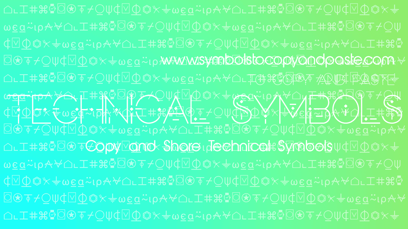 Technical Symbols - Copy And Paste Technical Text Symbols