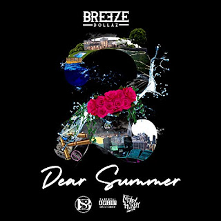 New Music: Breeze Dollaz - Dear Summer EP