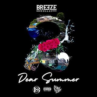 New Music: Breeze Dollaz - Dear Summer EP