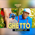 AUDIO | Baddest 47 - Ghetto || Mp3 Download