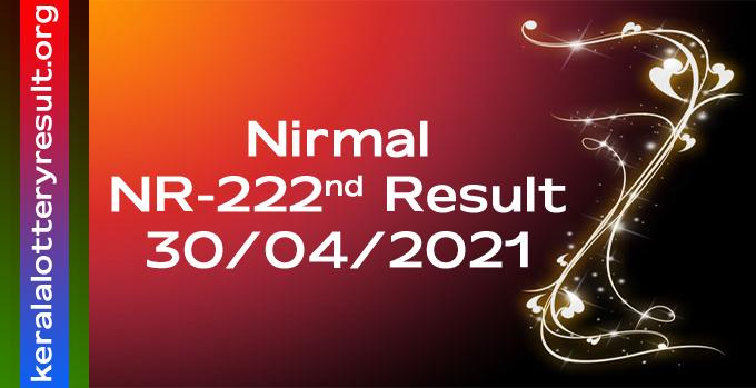 Nirmal NR 222 Lottery Result 30.4.2021
