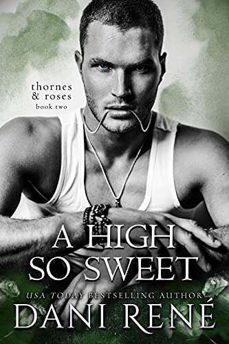 A High so Sweet: An Dark Enemies to Lovers Romance (Thornes & Roses Book 2) Kindle Edition
