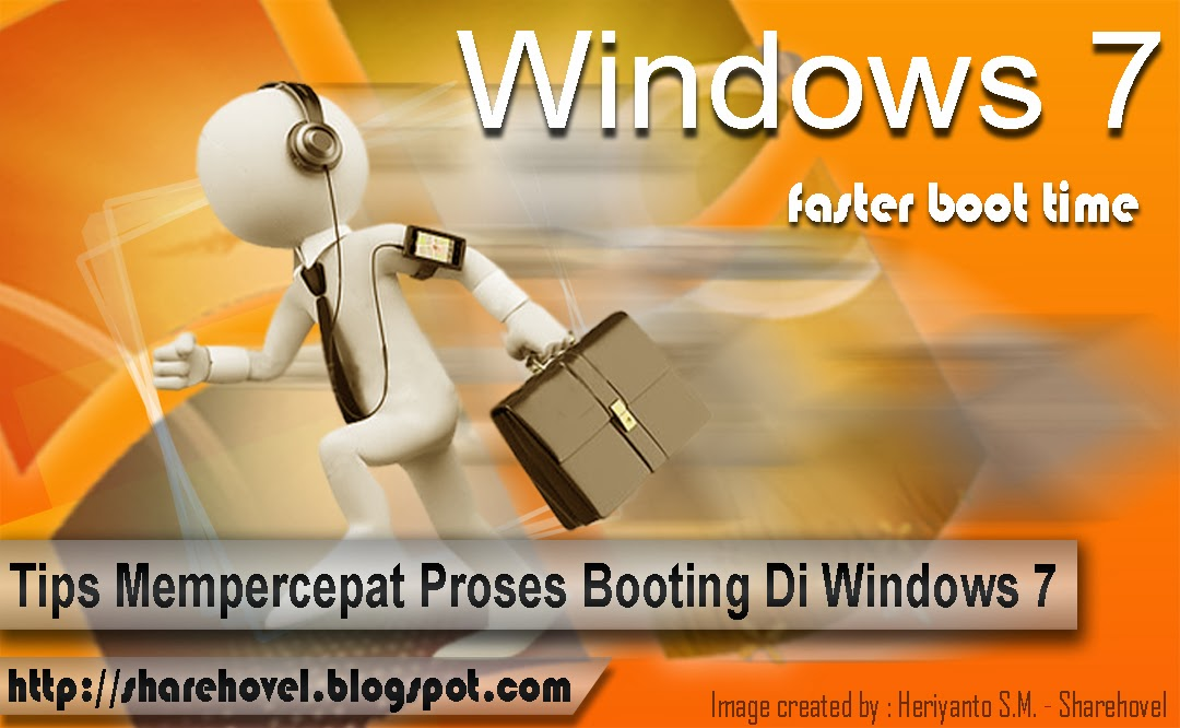 Tips Cara Mempercepat Proses Booting Di Windows 7
