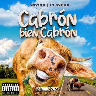 198531212 1197739727366145 4749588737053697042 n - Playero ft Yaviah - Cabrón Bien Cabrón (Gone Creation Remake 2021)