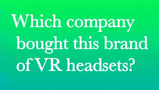 Which company bought this brand of VR headsets?