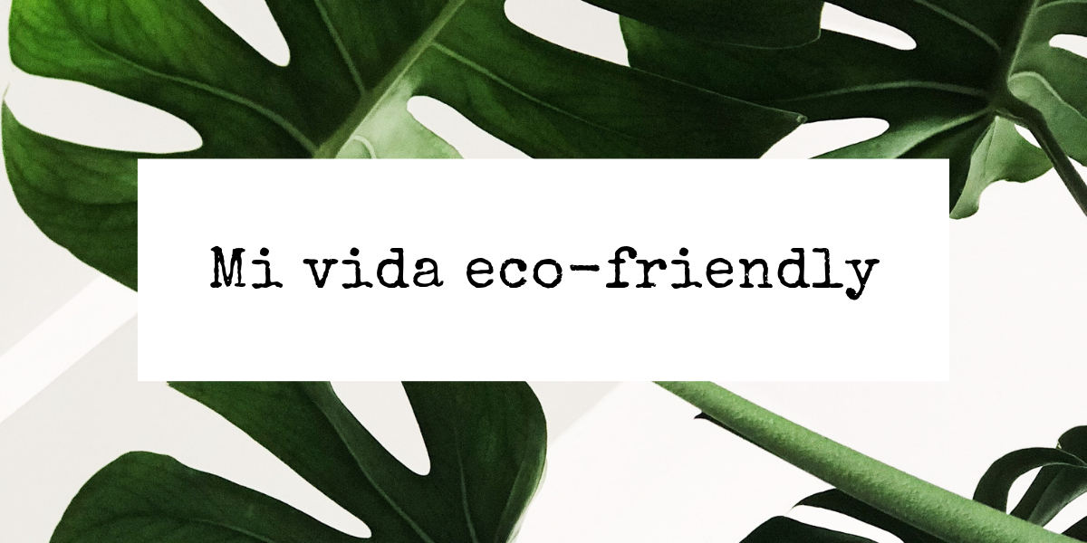 MI VIDA ECO-FRIENDLY