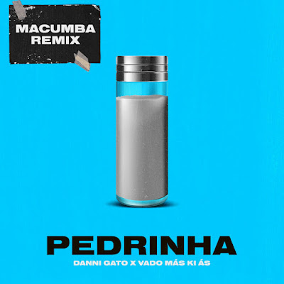 Danni Gato - Pedrinha Remix Macumba (feat.Vado Más Ki Ás) [Download]