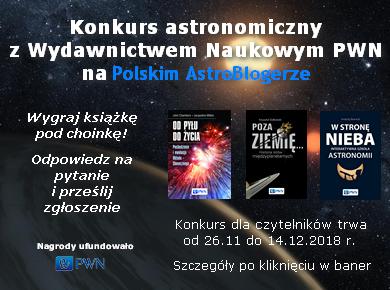 Konkurs astronomiczny z Wydawnictwem Naukowym PWN na Polskim AstroBlogerze - Przeczytaj zasady i dołącz do zabawy!