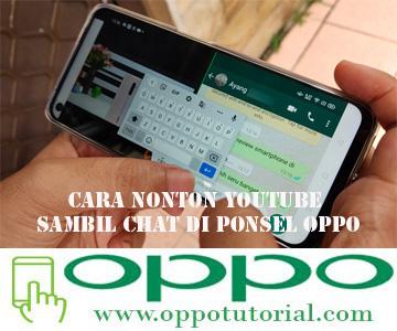 Cara Nonton Youtube Sambil Chat di Ponsel OPPO