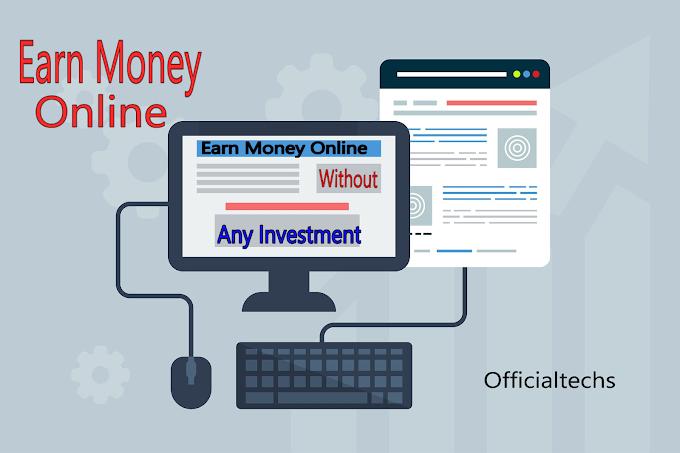 Earn Money Online घर बैठे कर पैसे कमाए बिना कोई पैसे लगाए