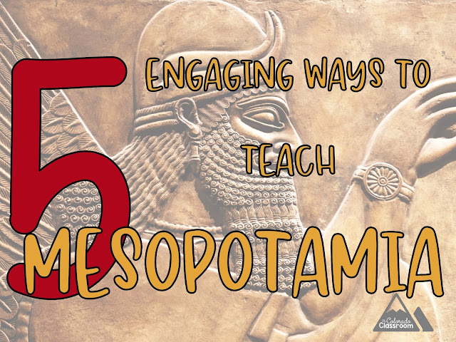 5 Engaging Ways to Teach Mesopotamia