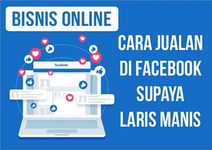Cara Jualan Di Facebook Supaya Laris Manis