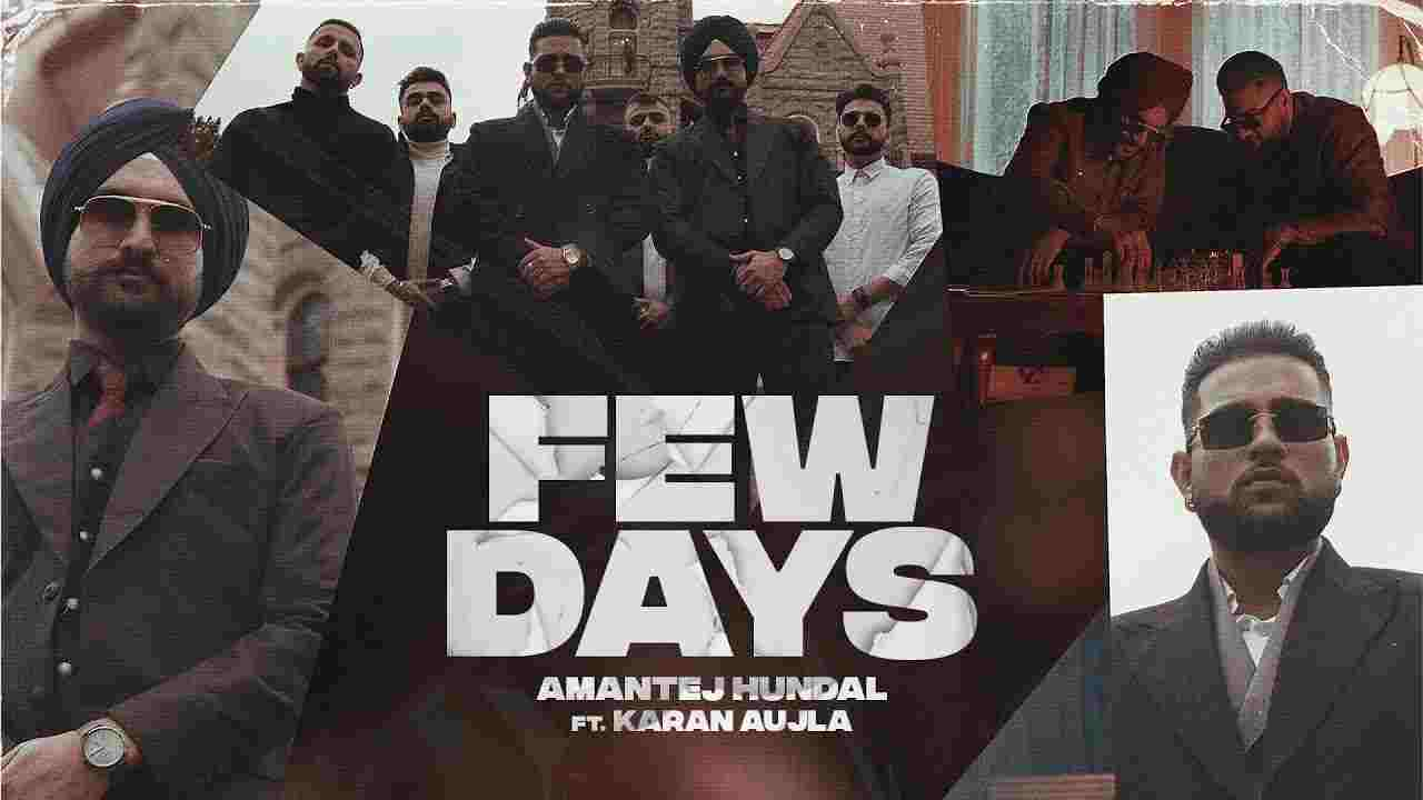 फ्यू डेज Few Days Lyrics in Hindi Karan Aujla x Amantej Hundal Punjabi Song