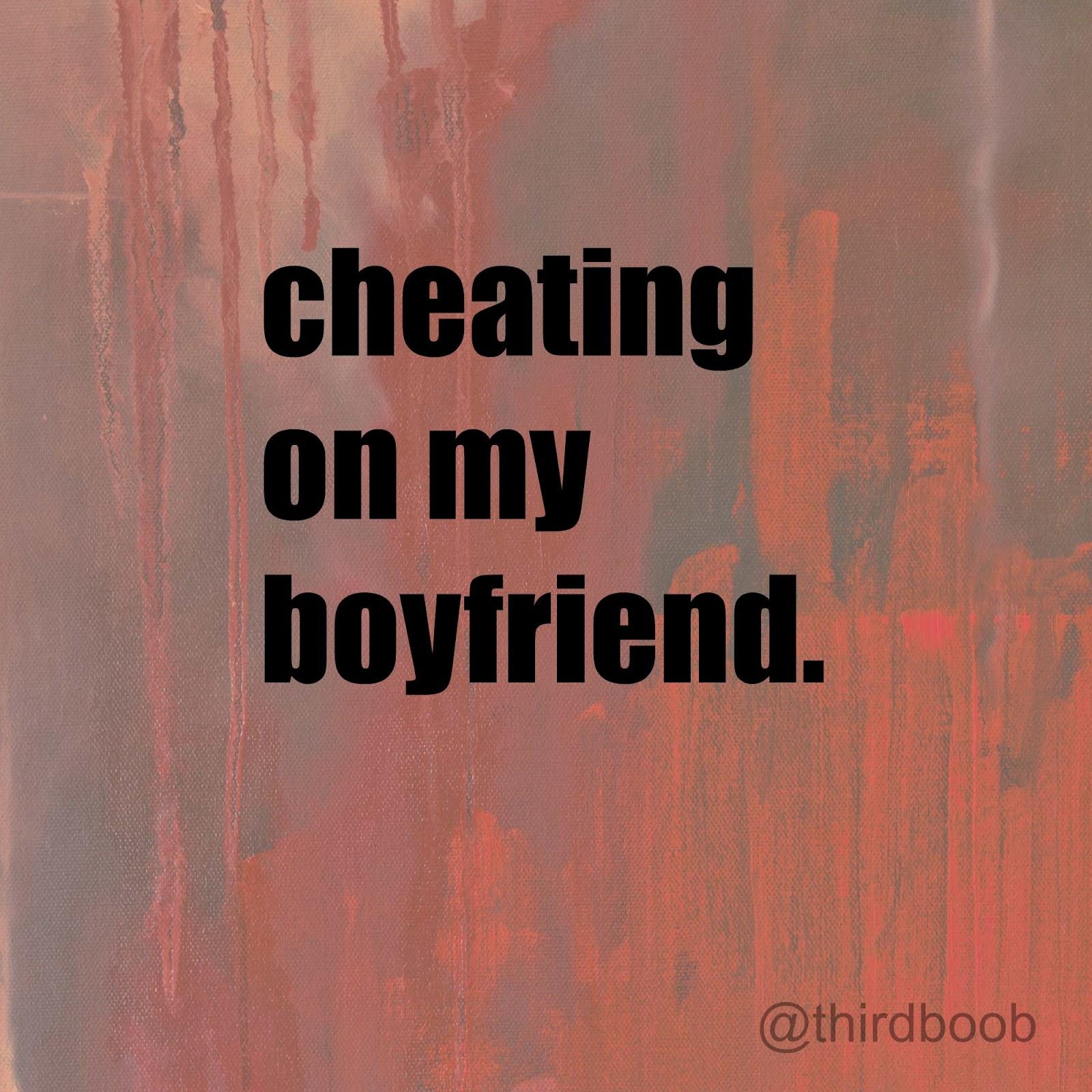 the third boob: cheating on my boyfriend