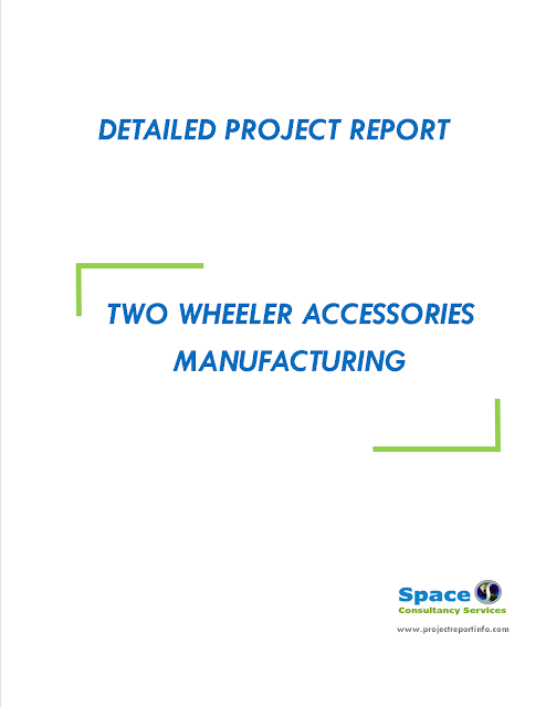 Project Report on Two Wheeler Accessories Manufacturing