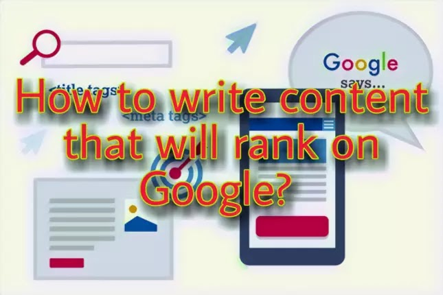 How to write content that will rank on Google?