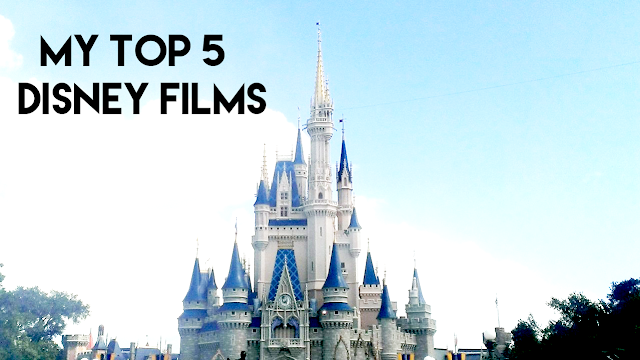 My top 5 disney films