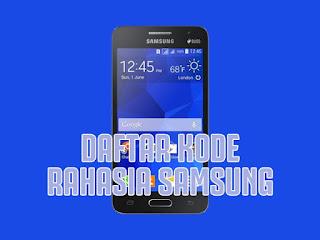 Daftar Kode Rahasia Samsung Paling Lengkap