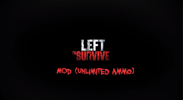 Left to Survive v4.5.0 (MOD, Unlimited Ammo) For Android