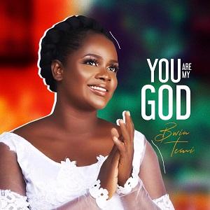Bwin Temi -You Are My God [Mp3 + Lyrics + Video]