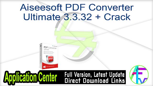 Aiseesoft PDF Converter Ultimate 3.3.32 + Crack