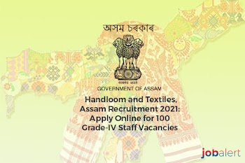 Handloom and Textiles, Assam Recruitment 2021: Apply Online for 100 Grade-IV Staff Vacancies