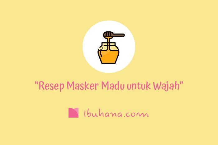 resep masker madu untuk mengatasi beragam masalah di kulit wajah