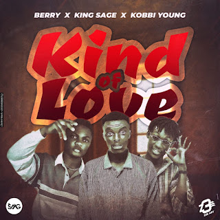 Kobby Berry x King Sage x Kobbi Young - Kind Of Love (Prod. By A.T.O)