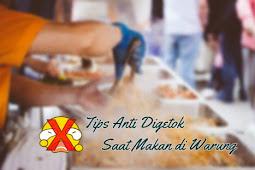 Tips Anti Digetok Saat Kulineran di Warung Makan (Kaki Lima)
