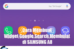 Cara Membuat Widget Google Search Membulat di SAMSUNG A8