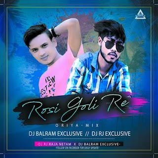 ROSI GOLI RE - ODIA REMIX - DJ RJ EXCLUSIVE X DJ BALRAM EXCLUSIVE