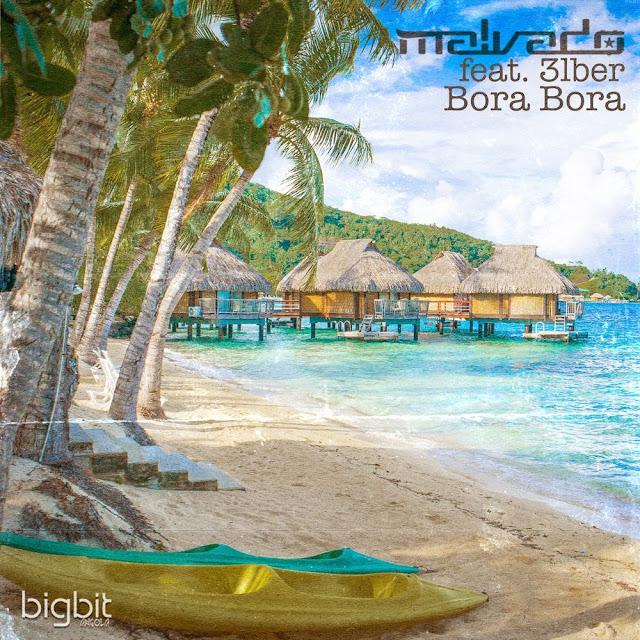 Dj Malvado feat. 3lber - Bora Bora (Original Mix)