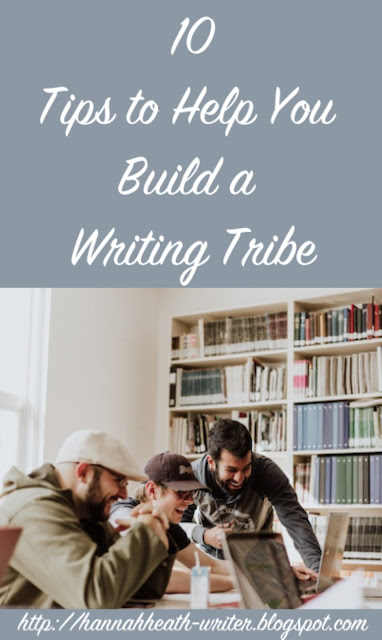 Hannah Heath: 10 Tips to Help You Build a Writing Tribe