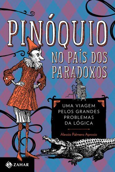Pinóquio no País dos Paradoxos – Alessio Palmero Aprosio Download Grátis
