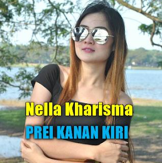 Download Lagu Terbaru Nella Kharisma Prei Kanan Kiri Mp3 (Dangdut Koplo Paling Hits), Nella Kharisma, Dangdut Koplo, 2018