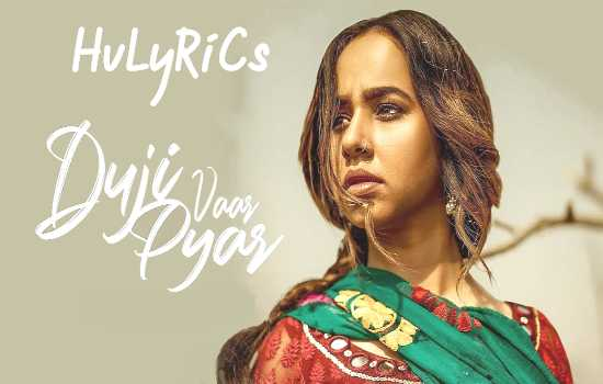 Duji Vaar Pyar Lyrics,Duji Vaar Pyar Lyrics in hindi,Duji Vaar Pyar Lyrics in punjabi,