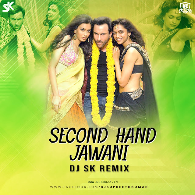 Second Hand Jawani (Remix) – DJ SK