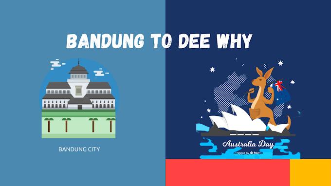 Bandung To Dee Why