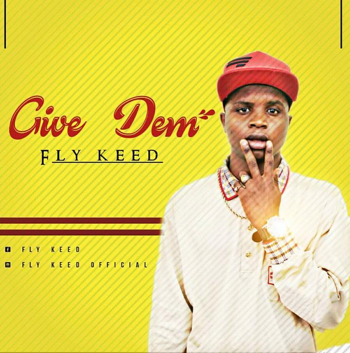 Music:- GIVE DEM -FLYKID MAYEN YARO #Arewapublisize