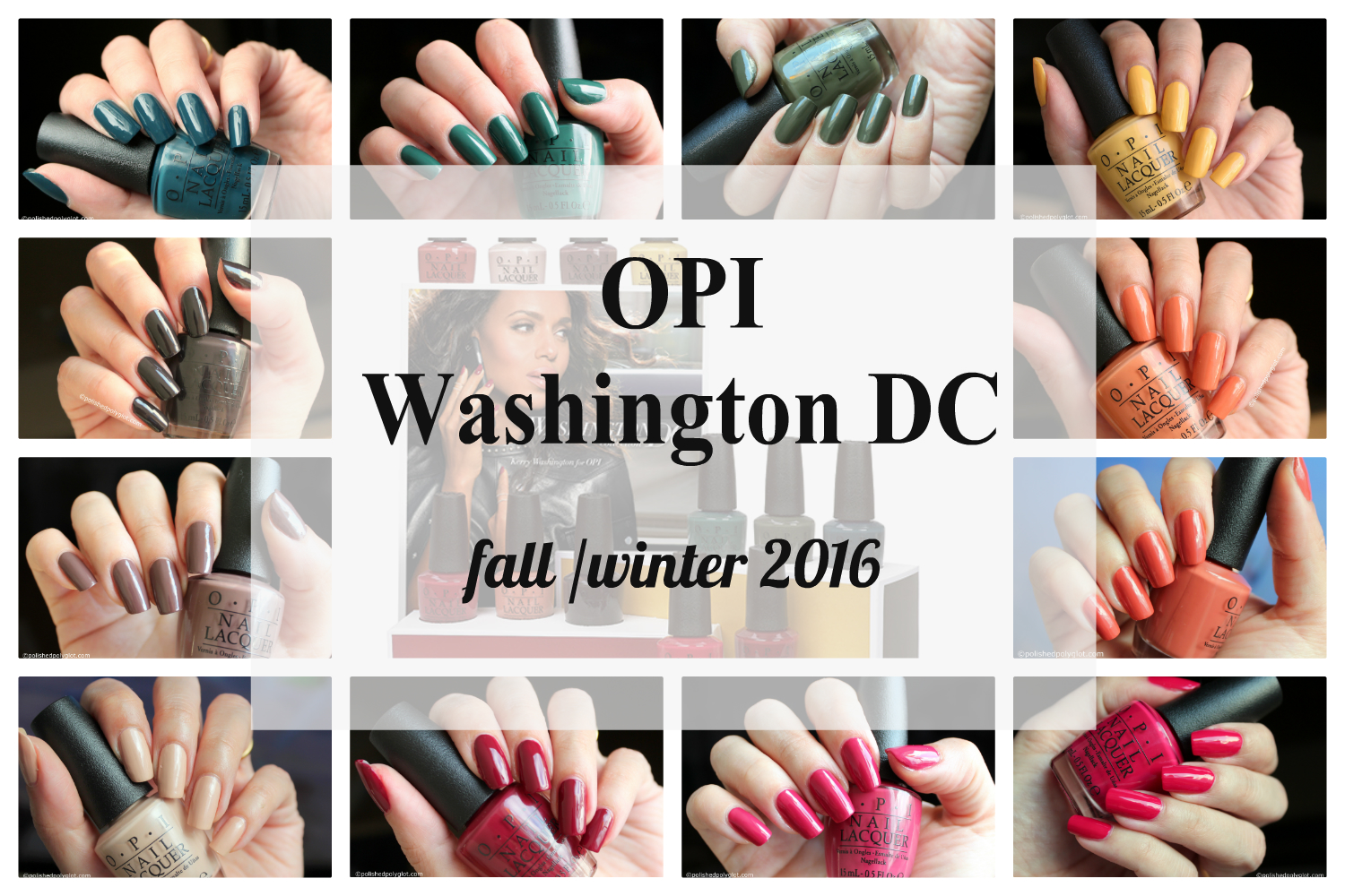 Review │OPI Washington DC Collection for Fall-Winter 2016 [Swatches ...