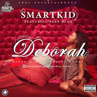 Smartkid – Deborah ft SeanBlaq