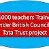 51000 teachers will trained under British Council, Tata Trust project महाराष्ट्र सरकार ब्रिटिश काउंसिल, टाटा ट्रस्ट परियोजना | 51000 शिक्षकों