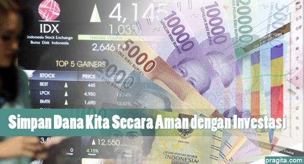 Simpan Dana Kita Secara Aman Dengan Investasi