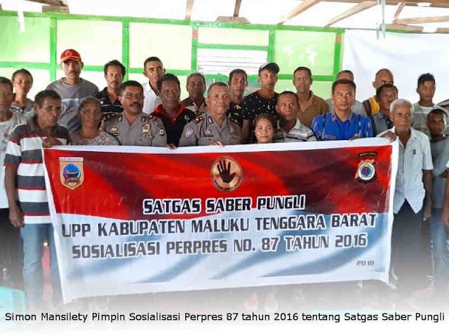 Simon Mansilety Pimpin Sosialisasi Perpres Nomor 87 tahun 2016 tentang Satgas Saber Pungli