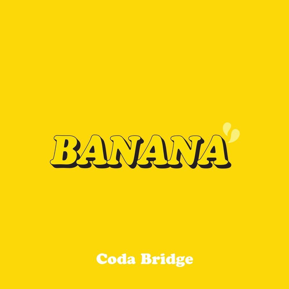Coda Bridge – BANANA – EP
