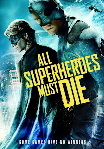 Todos Los Superhéroes Deben Morir / All Superheroes Must Die